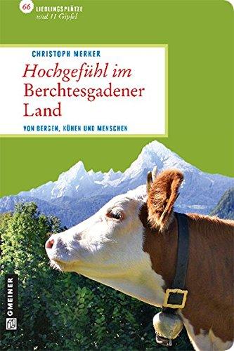 9783839214725: Hochgefühl im Berchtesgadener Land: Von Bergen, Kühen und Menschen