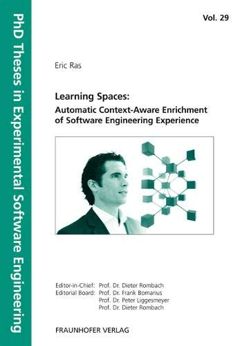 9783839600160: Learning Spaces: Automatic Context-Aware Enrichment of Software Engineering Experience (PhD Theses in Experimental Software Engineering)