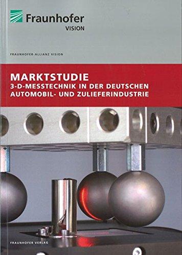 Marktstudie 3-D-Messtechnik in der deutschen Automobil- und Zulieferindustrie: Michael Sackewitz