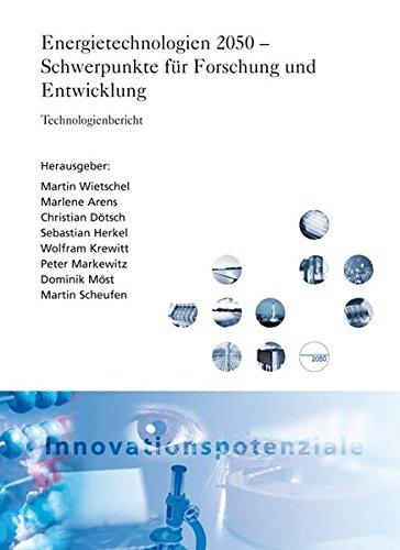 Energietechnologien 2050 - Schwerpunkte für Forschung und Entwicklung: Martin Wietschel