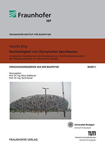 Nachhaltigkeit von Olympischen Sportbauten: Analyse der Umsetzbarkeit und Messbarkeit von Nachhaltigkeitsaspekten bei Wettkampfstätten von Olympischen Spielen - Eßig, Natalie
