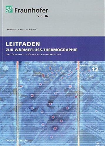 Leitfaden zur Wärmefluss-Thermographie: Michael Sackewitz