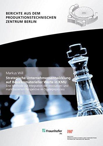 9783839603765: Strategische Unternehmensentwicklung auf Basis immaterieller Werte in KMU: Eine Methode zur Integration der ressourcen- und marktbasierten Perspektive im Strategieprozess