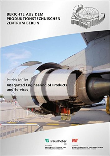 9783839605493: Integrated Engineering of Products and Services: Layer-Based Development Methodology for Product-Service Systems. (Berichte Aus Dem Produktionstechnischen Zentrum Berlin)