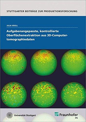 Aufgabenangepasste, kontrollierte Oberflächenextraktion aus 3D-Computertomographiedaten: Julia...