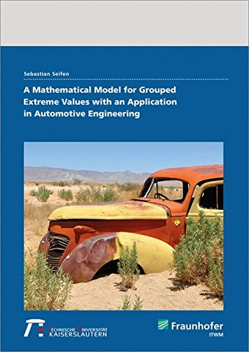 A Mathematical Model for Grouped Extreme Values with an Application in Automotive Engineering.: ...
