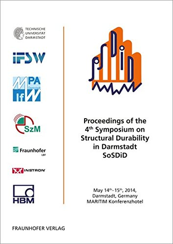 Proceedings of the 4th Symposium on Structural Durability in Darmstadt SoSDiD: J. Baumgartner