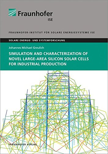 Simulation and Characterization of Novel Large-Area Silicon Solar Cells for Industrial Production: ...