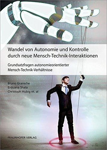 9783839607978: Wandel von Autonomie und Kontrolle durch neue Mensch-Technik-Interaktionen: Grundsatzfragen autonomieorientierter Mensch-Technik-Verhältnisse.