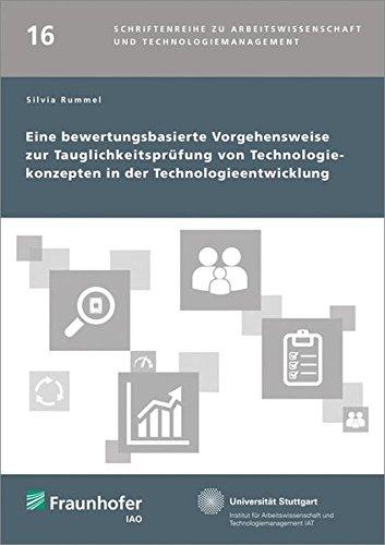 Eine bewertungsbasierte Vorgehensweise zur Tauglichkeitsprüfung von Technologiekonzepten in ...