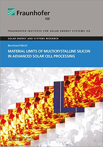 Material Limits of Multicrystalline Silicon in Advanced Solar Cell Processing. (Paperback): ...
