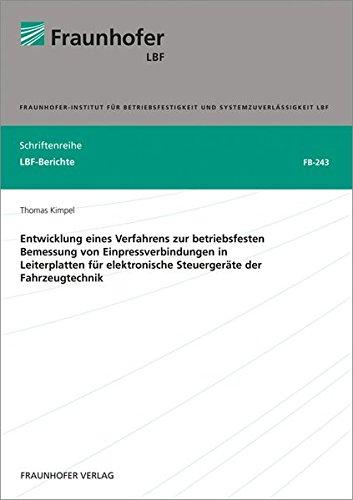 Entwicklung eines Verfahrens zur betriebsfesten Bemessung von Einpressverbindungen in Leiterplatten...