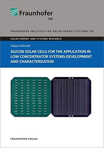 Silicon Solar Cells for the Application in Low Concentrator Systems-Development and ...