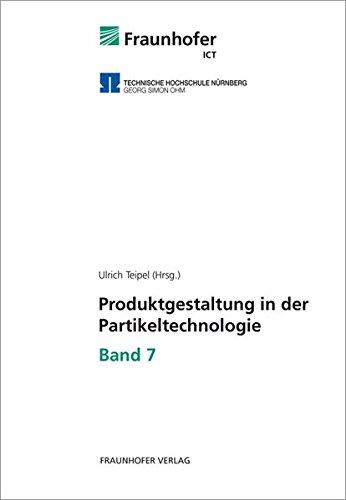 Produktgestaltung in der Partikeltechnologie - Band 7: Ulrich Teipel
