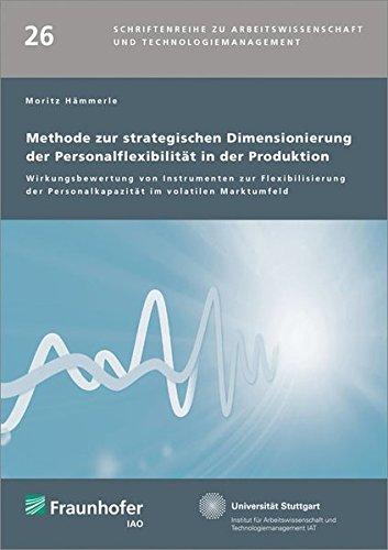 Methode zur strategischen Dimensionierung der Personalflexibilität in der Produktion: Moritz ...