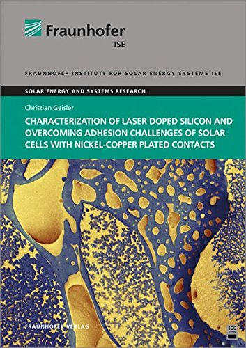 Characterization of Laser Doped Silicon and Overcoming Adhesion Challenges of Solar Cells with ...