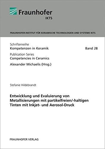 Entwicklung und Evaluierung von Metallisierungen mit partikelfreien/-haltigen Tinten mit ...