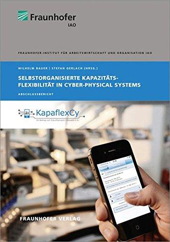 Selbstorganisierte Kapazitätsflexibilität in Cyber-Physical-Systems: Wilhelm Bauer