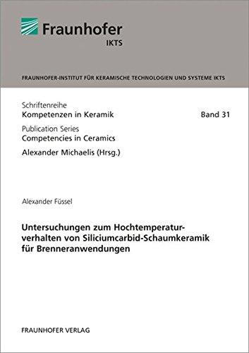 Untersuchungen zum Hochtemperaturverhalten von Siliciumcarbid-Schaumkeramik für ...