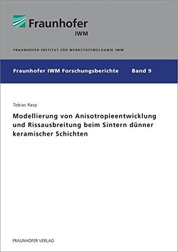 Modellierung von Anisotropieentwicklung und Rissausbreitung beim Sintern dünner keramischer ...