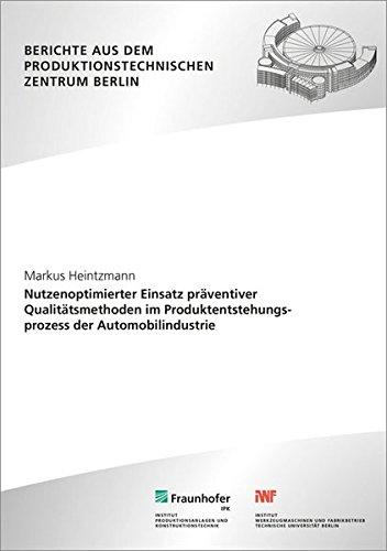 9783839609934: Nutzenoptimierter Einsatz präventiver Qualitätsmethoden im Produktentstehungsprozess der Automobilindustrie.