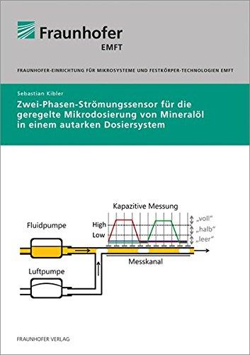 Zwei-Phasen-Strömungssensor für die geregelte Mikrodosierung von Mineralöl in einem autarken ...