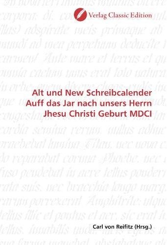 9783839705582: Alt und New Schreibcalender Auff das Jar nach unsers Herrn Jhesu Christi Geburt MDCI (German Edition)