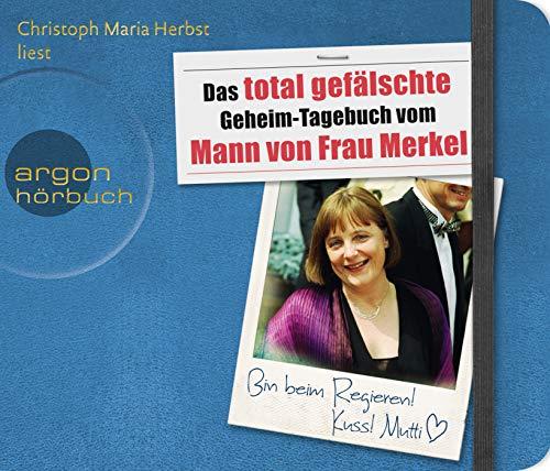 9783839812242: Das total gefälschte Geheim-Tagebuch vom Mann von Frau Merkel