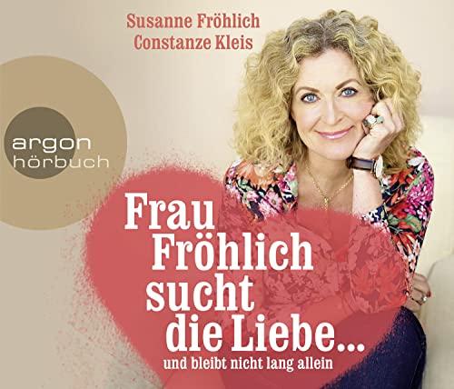 9783839814178: Frau Fröhlich sucht die Liebe ... und bleibt nicht lang allein