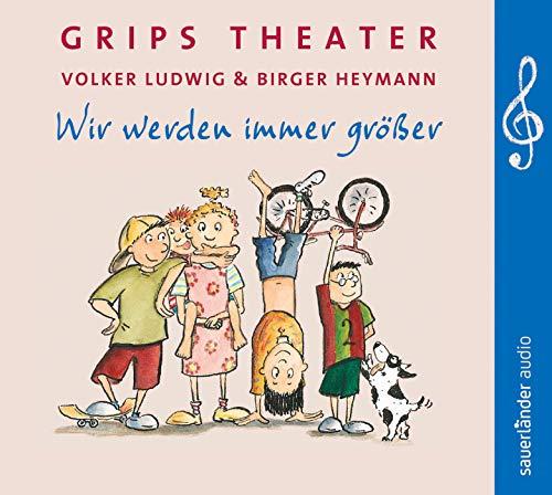 Grips Theater, Wir werden immer größer, 1: Ludwig, Volker /