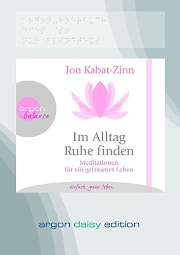 9783839852439: Im Alltag Ruhe finden (DAISY Edition): Meditationen für ein gelassenes Leben