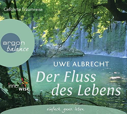 Der Fluss des Lebens, 1 Audio-CD: Albrecht, Uwe