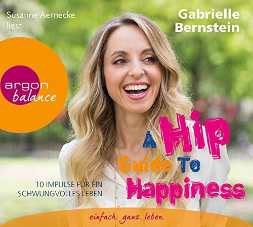 9783839880852: A Hip Guide to Happiness: 12 Impulse f�r ein schwungvolles Leben