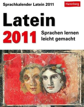 9783840001246: Sprachkalender Latein 2011: Sprachen lernen leicht gemacht: Übungen, Rätsel, Geschichten. Mit Intensiv-Vokabeltrainer