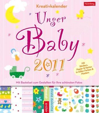 9783840001840: Kreativkalender Unser Baby 2011 Mädchen: Mit Bastelset zum Gestalten für Ihre schönsten Fotos