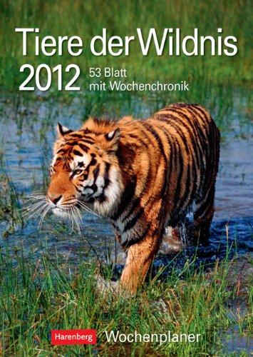 9783840003844: Tiere der Wildnis 2012: Harenberg Wochenplaner. 53 Blatt mit Zitaten und Wochenchronik