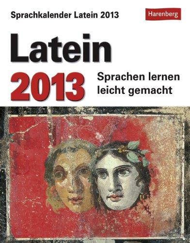 9783840005138: Sprachkalender Latein 2013: Sprachen lernen leicht gemacht: Übungen, Rätsel, Geschichten. Mit Intensiv-Vokabeltrainer