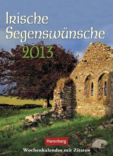 9783840005596: Irische Segensw�nsche 2013: Harenberg Wochenkalender mit Segensw�nschen