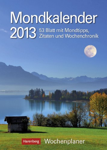 9783840006074: Mondkalender 2013: Harenberg Wochenplaner. 53 Blatt mit Mondtipps, Zitaten und Wochenchronik