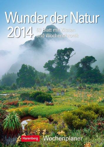 9783840006852: Wunder der Natur 2014: Harenberg Wochenplaner. 53 Blatt mit Zitaten und Wochenchronik