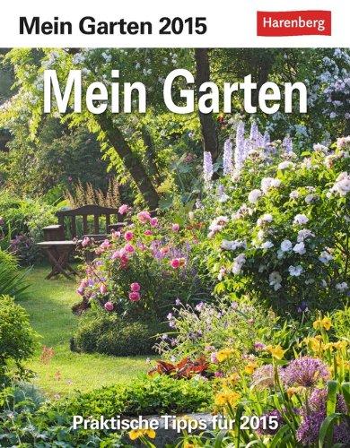 9783840009143: Mein Garten Praxiskalender 2015: Praktische Tipps