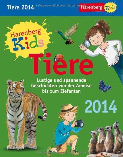 9783840010590: Harenberg Kids Tiere 2014: Lustige und spannende Geschichten von der Ameise bis zum Elefanten