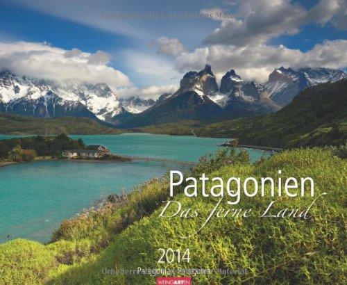 9783840058677: Patagonien - Das ferne Land 2014: Travel