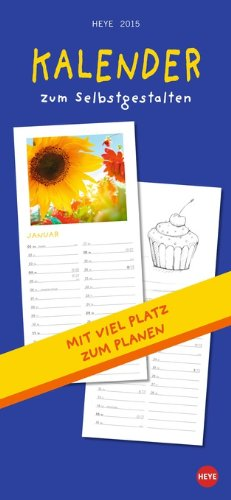 9783840129315: Kalender und Planer 2015 zum Selbstgestalten: Entwerfen Sie Ihren ganz individuellen Kalender! Mie viel Platz für eigene Fotos oder Zeichnungen und Eintragungen