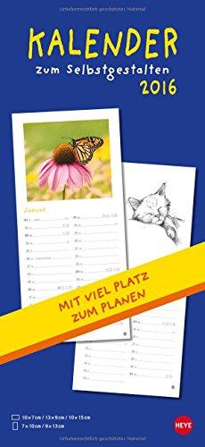 9783840135613: Kalender und Planer 2016 zum Selbstgestalten: Entwerfen Sie Ihren ganz individuellen Kalender! Mie viel Platz für eigene Fotos oder Zeichnungen und Eintragungen