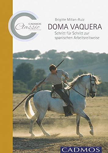 9783840400131: Doma Vaquera: Schritt f�r Schritt zur spanischen Arbeitsreitweise
