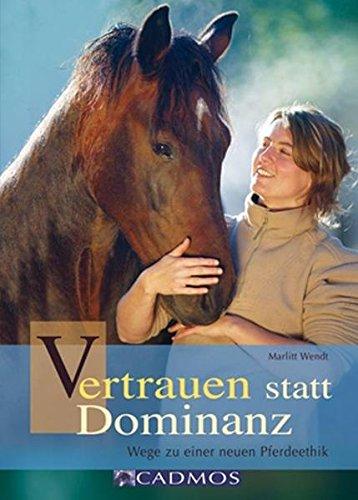 9783840410024: Vertrauen statt Dominanz: Wege zu einer neuen Pferdeethik