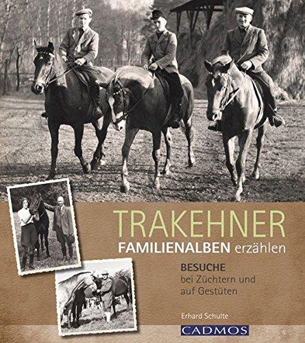 9783840410277: Trakehner- Familienalben erzählen: Besuche bei Züchtern und Gestüten