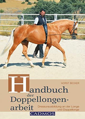 9783840410468: Handbuch der Doppellongenarbeit: Dressurausbildung an der Longe & Doppellonge