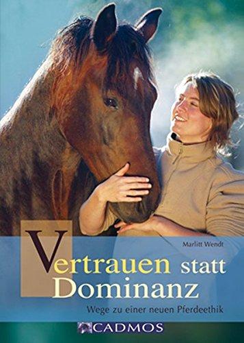9783840410734: Vertrauen statt Dominanz: Wege zu einer neuen Pferdeethik
